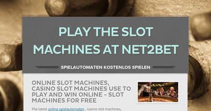 Play the Slot Machines at net2bet | denet2bet | Scoop.it