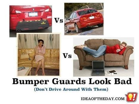 Don't Drive Around With Bumper Guards.  They look Bad. - Idea of the Day | PrintableCoupons | Scoop.it