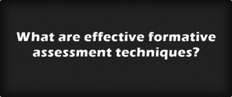 What Are Effective Formative Assessment Techniques? | Edtech PK-12 | Scoop.it