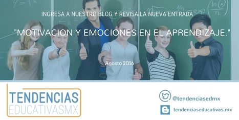 Motivación y emociones en el aprendizaje (Post 1 de 3) | Educación y TIC | Scoop.it