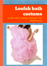 Loofah bath costume: a fun and comfy costume for Halloween | For home | Scoop.it