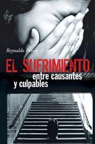 El sufrimiento, entre causantes y culpables - Reynaldo Pareja : Palibrio | Obras de Palibrio | Scoop.it