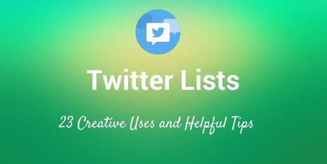 23 Ideas for How to Use Twitter Lists for Social Media Influence | Social media platforms | Scoop.it