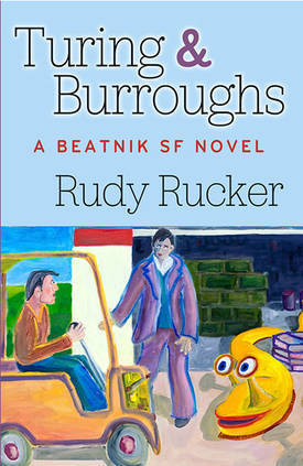 Turing and Burroughs: a beatnik SF novel by Rudy Rucker | FASHION & LIFESTYLE! | Scoop.it