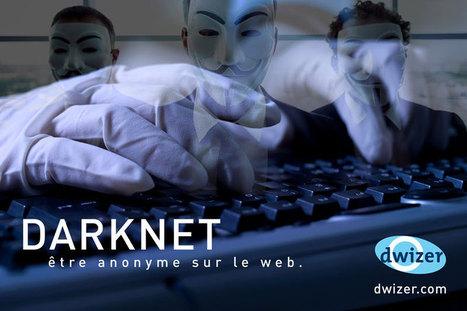 Darknet : à la découverte de la face cachée du web - Dwizer Web Booster | Culture, tendances, écologie, high Tech | Scoop.it