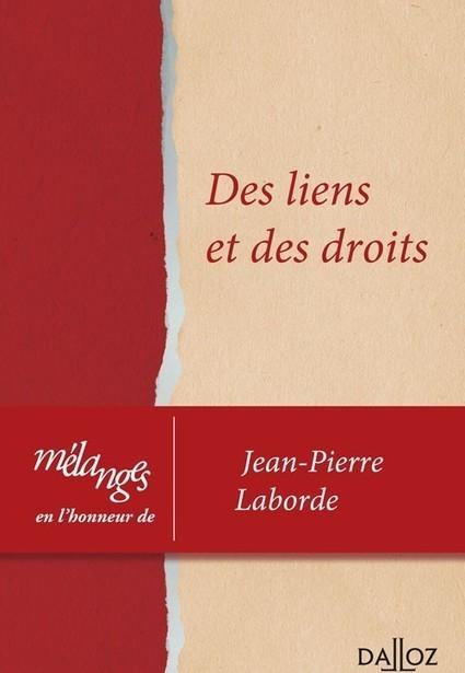 Mélanges en l'honneur de Jean-Pierre Laborde, collectif, 2015 | Ouvrages droit & science politique | Scoop.it