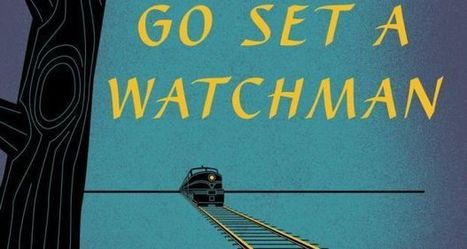 Go Set a Watchman: little to celebrate about first chapter by Eileen Battersby | The Irish Literary Times | Scoop.it