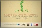 Fiera del Vino Artigianale in Abruzzo - 9, 10 e 11 maggio 2015 - Into the Wine   Into the Wine   Scoop.it