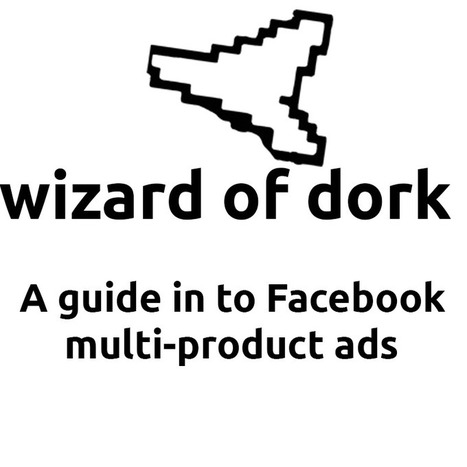 Facebook dynamic multi-product ads is what eCommerce stores needed |wizard of dork | Just geek stuff | Scoop.it