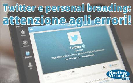 Twitter e personal branding: attenzione agli errori! | l'arte del personal branding | Scoop.it