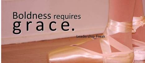 7 Ways to Find Graceful Boldness | Leadership in education | Scoop.it