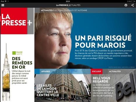 Digitale et radicale, La Presse+ bouscule la presse numérique - MediaType | Web et nouvelles formes narratives | Scoop.it