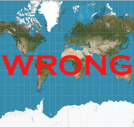 We Have Been Misled By An Erroneous Map Of The World For 500 Years | My odds&ends | Scoop.it