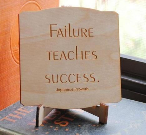 6 Reasons Why You Should Get Used to Failure   Bright Ideas: Technology Leadership   Scoop.it