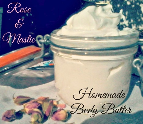 #Soapmaking Adventure: Rose and #Greek Mastic Body Butter   Soap Making Adventure   Scoop.it