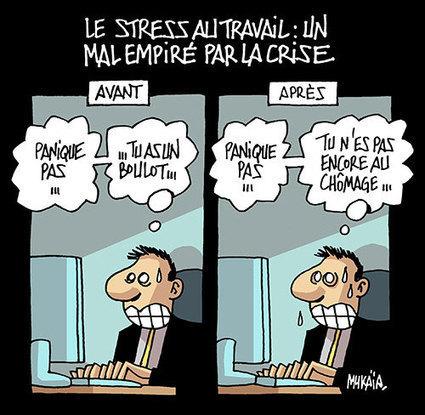 Le Stress au travail : un mal empiré par la crise | Violence et société | Scoop.it