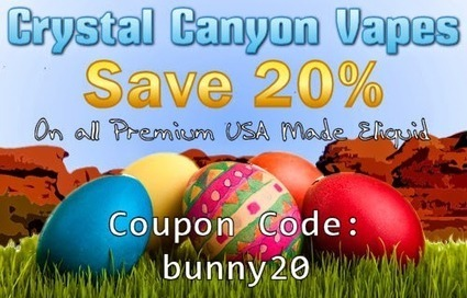 Crystal Canyon Vapes Eliquid: Happy Easter! | Crystal Canyon Vapes | Scoop.it