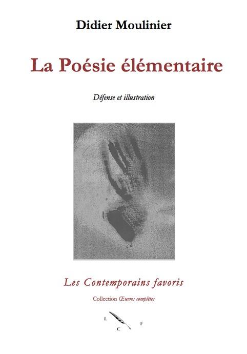 [parution] La poésie élémentaire, défense et illustration. Par Didier Moulinier | Poezibao | Scoop.it