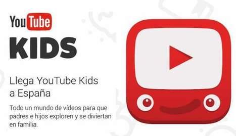 Llega Youtube Kids a España | InEdu | Scoop.it