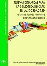 Libro: Nuevas dinámicas para la biblioteca escolar en la sociedad red. | Bibliotecas escolares, promoción de la lectura, formación, redes y entornos profesionales | Scoop.it