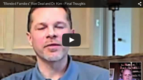 """Blended Families"" Ron Deal and Dr. Kim - Final Thoughts 