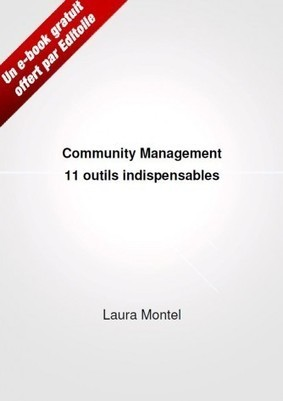 Ebook « Community Management : 11 outils indispensables » | About Community Management | Scoop.it