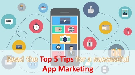 Top 5 Helpful Tips for App Marketing to Create User Engagement - Arth I-Soft Blog | Android App Development India | Scoop.it