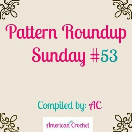 Pattern Roundup Sunday | American Crochet | Crochet | Scoop.it