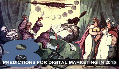 8 Predictions for Digital Marketing in 2015 | Content Marketing and modern marketing tactics ! | Scoop.it