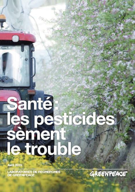Un rapport de Greenpeace prône l'abandon total des pesticides - Science - RFI | Confidences Canopéennes | Scoop.it