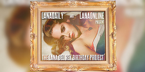 The Lana Del Rey Birthday Project | LanaDelReyOnline.com | Lana Del Rey - Lizzy Grant | Scoop.it