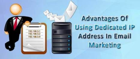 Advantages Of Using Dedicated IP Address In Email Marketing | AlphaSandesh Email Marketing Blog | best email marketing Tips | Scoop.it