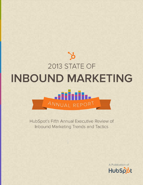 Lessons from HubSpot's State of Inbound Marketing Report | B2B Marketing Blog | Webbiquity | Communication & Social Media Marketing | Scoop.it