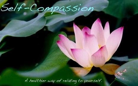 self compassion | Mental Health | Scoop.it