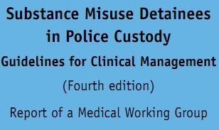 Substance Misuse Detainees in Police Custody - Guidelines for Clinical Management | Royal College of Psychiatrists | Drugs, Society, Human Rights & Justice | Scoop.it