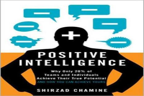 Stop Sabotaging Your Own Success - Learn How by Using 'Positive Intelligence' | Maximized Living System for Life-Long Wellness Changes | Scoop.it