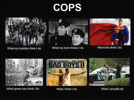 Cops | What I really do | Scoop.it