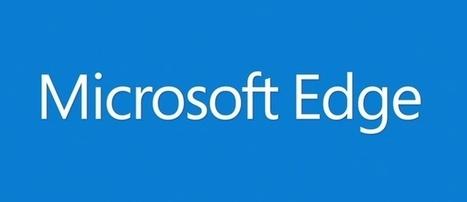 Que propose le nouveau navigateur Microsoft Edge ? - Presse-citron | Community Managers, réseaux sociaux et online marketing | Scoop.it