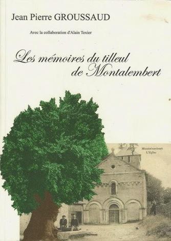 La Pissarderie: Les mémoires du tilleul de Montalembert (J.-P. Groussaud) | Auprès de nos Racines - Généalogie | Scoop.it