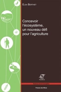 Concevoir l'écosystème, un nouveau défi pour l'agriculture | Agriculture et environnement | Scoop.it