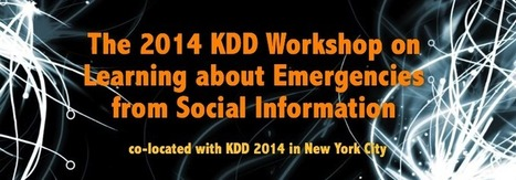 KDD Workshop on Learning Emergencies from Social Information 2014 | Bits 'n Pieces on Big Data R&D | Scoop.it