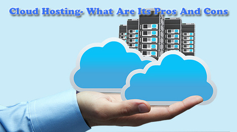 Cloud Hosting- What Are Its Pros And Cons? | Alpha VBox Blog | Virtual Private Server & Dedicated Server | Scoop.it