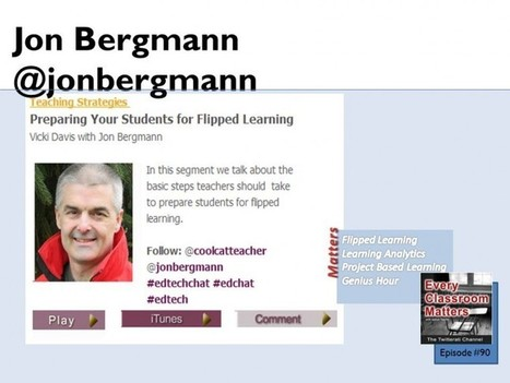 Jon Bergmann: Preparing Your Students for Flipped Learning #flipclass @coolcatteacher | E-Learning and Online Teaching | Scoop.it