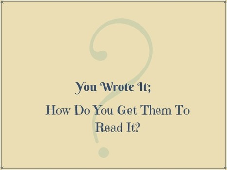 You Wrote It; How Do You Get Them to Read It? | SEO | Scoop.it