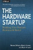 The Hardware Startup: Building Your Product, Business, and Brand - PDF Free Download - Fox eBook | IT Books Free Share | Scoop.it
