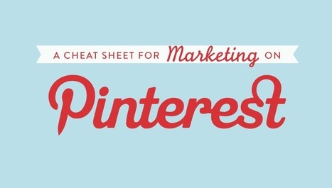 A Cheat Sheet For Marketing On Pinterest | Public Relations & Social Media Insight | Scoop.it