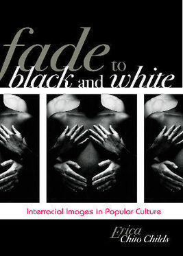 Fade to Black and White: Interracial Images in Popular Culture | Mixed American Life | Scoop.it