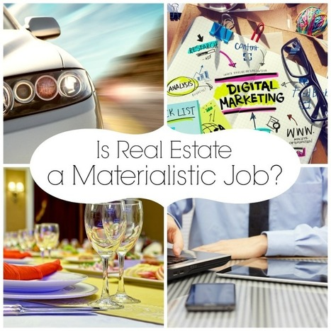 Is Real Estate a Materialistic Job? | Real Estate | Scoop.it