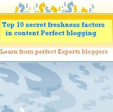 Top 10 secret freshness factors of contents in optimized articles | Perfect BloggersTech | Leverage Technology With PBT | Scoop.it