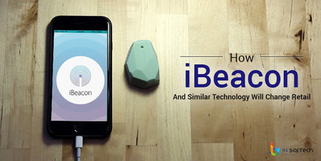 How iBeacon and Similar technology will change the retail ? | BR Softech Pvt.Ltd | Scoop.it